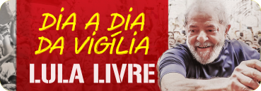 Dia a Dia da Vigíllia Lula Livre